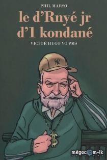 Le d'rnyé jr d'1 kondané : Victor Hugo vo PMS - VictorHugo