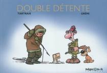 Double détente - Grémi