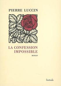 La confession impossible - PierreLuccin