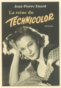 La reine du technicolor - Jean-PierreÉnard
