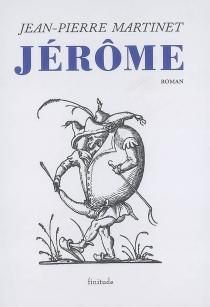 Jérôme : l'enfance de Jérôme Bauche - Jean-PierreMartinet