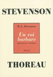 Un roi barbare : essai sur H. D. Thoreau - Robert LouisStevenson