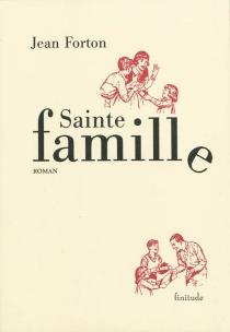 Sainte famille : le salut et la grâce - JeanForton