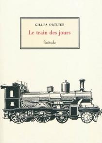 Le train des jours - GillesOrtlieb