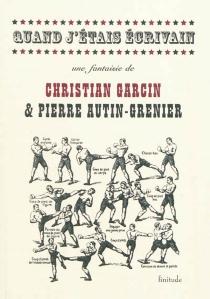 Quand j'étais écrivain : fantaisie - PierreAutin-Grenier