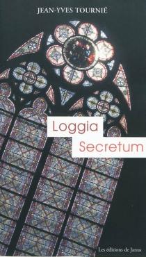 Loggia secretum - Jean-YvesTournié