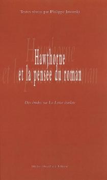 Hawthorne et la pensée du roman : dix études sur La lettre écarlate -