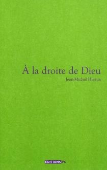 A la droite de Dieu - Jean-MichelHieaux