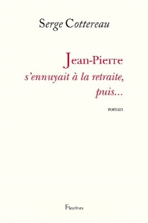 Jean-Pierre s'ennuyait à la retraite, puis... - SergeCottereau