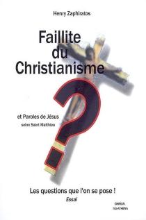 Faillite du christianisme ? : entretien avec un inconnu : essai - Henry ThanoZaphiratos