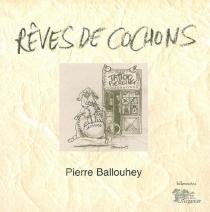Rêves de cochons - PierreBallouhey