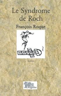 Le syndrome de Roch - FrançoisRoque