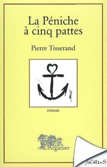 La péniche à cinq pattes - PierreTisserand