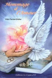 Hommage à l'amour - OdePactat-Didier