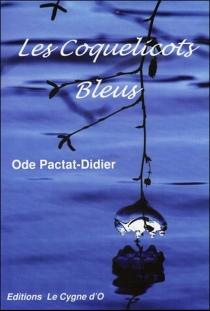 Les coquelicots bleus - OdePactat-Didier