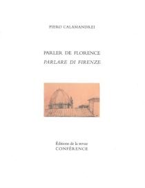 Parlare di Firenze| Parler de Florence - PieroCalamandrei