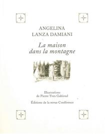 La maison dans la montagne - AngelinaLanza Damiani