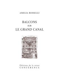 Balcons sur le Grand Canal - AmeliaRosselli