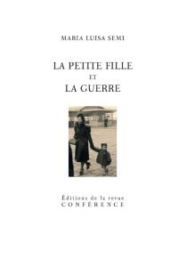 La petite fille et la guerre - Maria LuisaSemi
