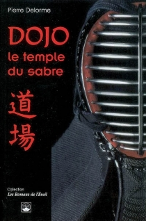 Dojo : le temple du sabre - PierreDelorme