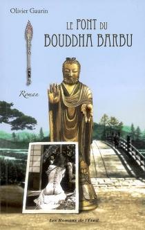 Le pont du bouddha barbu - OlivierGaurin
