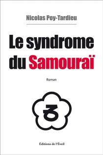 Le syndrome du samouraï - NicolasPoy-Tardieu