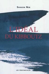 L'idéal du kibboutz - SimonSchakhine