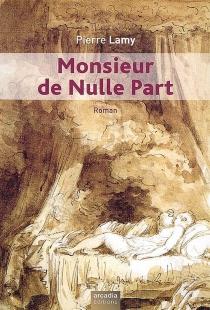 Monsieur de nulle part - PierreLamy