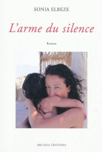 L'arme du silence - SoniaElbèze