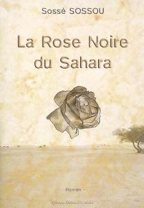 La rose noire du Sahara - SosséSossou