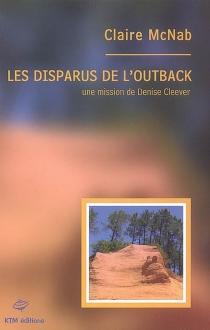Les disparus de l'Outback : une mission de Denise Cleever - ClaireMcNab