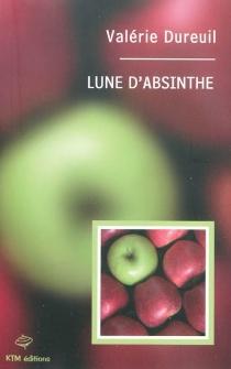 Lune d'absinthe - ValérieDureuil
