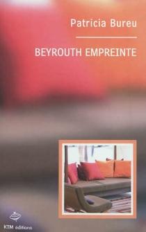 Beyrouth empreinte - PatriciaBureu