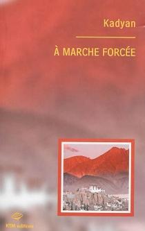 A marche forcée - Kadyan