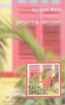 Opération twilight - Annabel West