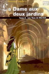 La dame aux deux jardins - DominiqueLaguerre