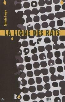 La ligne des rats - SylvainForge