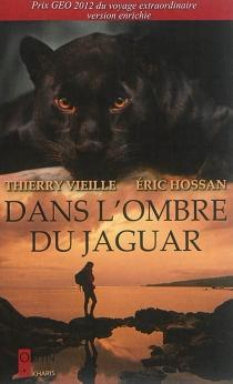 Dans l'ombre du jaguar - ÉricHossan