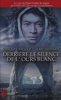 Derrière le silence de l'ours blanc - ÉricHossan