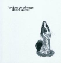 Boutons de princesse - DanielLaurent