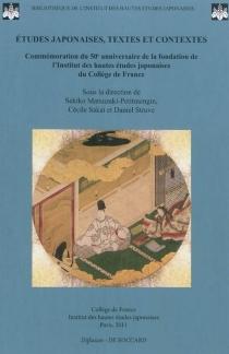 Etudes japonaises, textes et contextes : commémoration du 50e anniversaire de la fondation de l'Institut des hautes études japonaises du Collège de France -