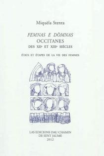 Femnas e domnas occitanes des XIIe et XIIIe siècles : états et étapes de la vie des femmes - MichèleStenta