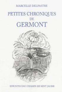 Petites chroniques de Germont - MarcelleDelpastre