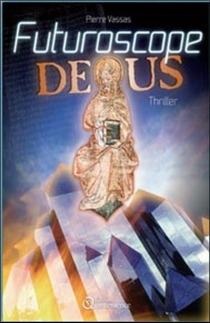 Futuroscope deus : thriller - PierreVassas