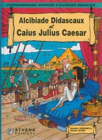 Alcibiade Didascaux et Caïus Julius Caesar - Clapat