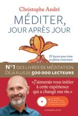 Méditer, jour après jour : 25 leçons pour vivre en pleine conscience - ChristopheAndré