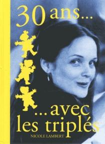 30 ans... avec les triplés - NicoleLambert