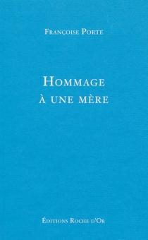 Hommage à une mère - FrançoisePorte