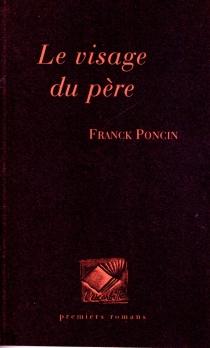 Le visage du père - FranckPoncin