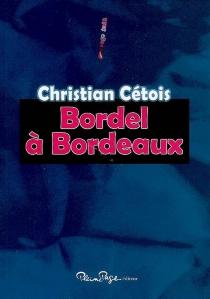 Bordel à Bordeaux - ChristianCétois